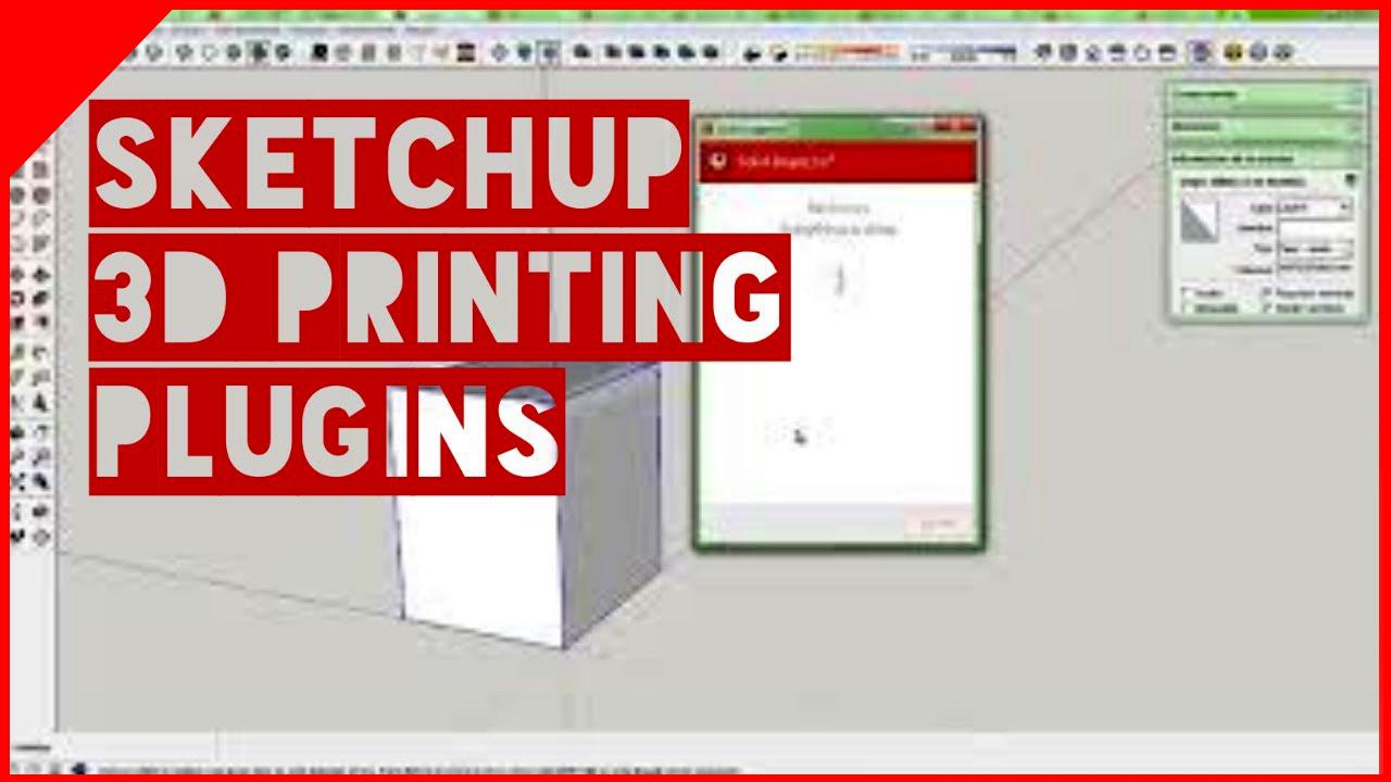 sketchup 3d printing plugins